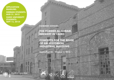 THE FORMER AL-AHRAM BREWERY IN CAIRO SUMMER SCHOOL: THE FORMER AL-AHRAM BREWERY IN CAIRO - CONCEPTS FOR THE REUSE OF AN HISTORICAL INDUSTRIAL BUILDING